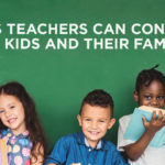 Ways Teachers Can Connect with Kids and Their Families
