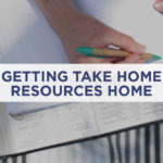 Getting Take-Home Resources Home