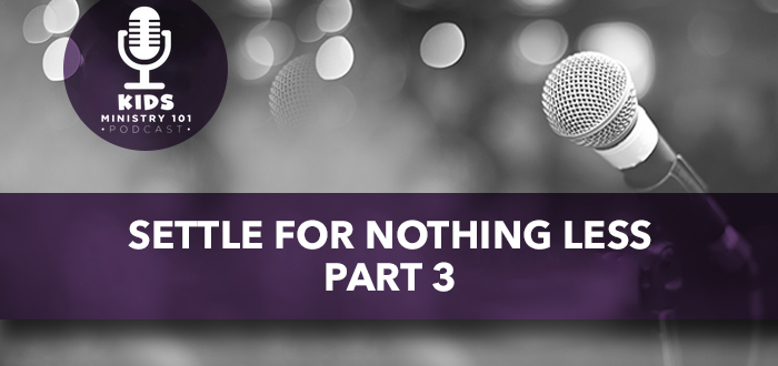 Settle for Nothing Less: Part 3