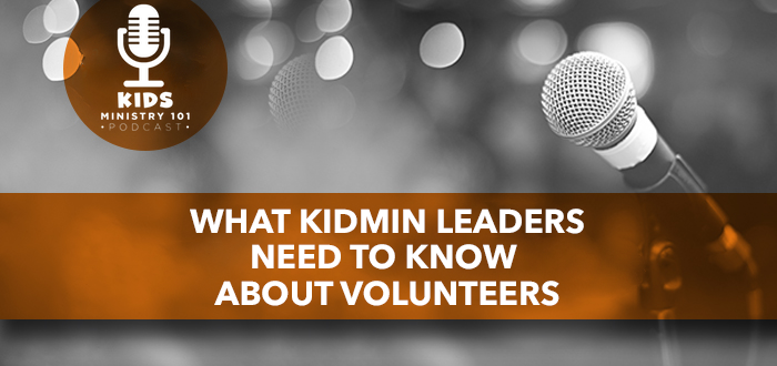 What KidMin Leaders Need to Know about Volunteers