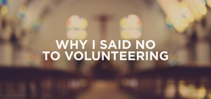 Why I Said No to Volunteering