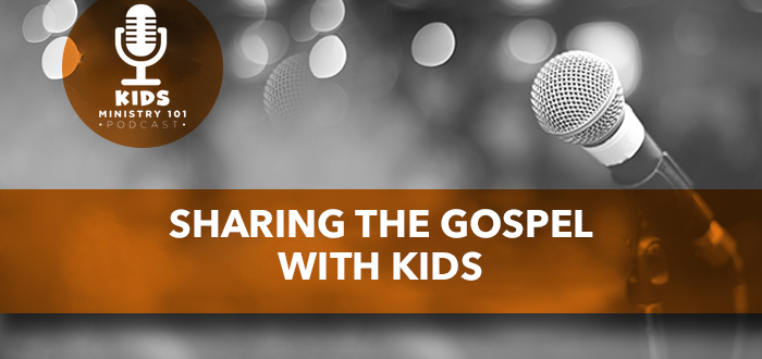 Sharing the Gospel with Kids