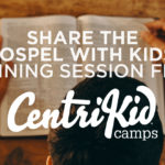 Share the Gospel with Kids – Training Session from CentriKid
