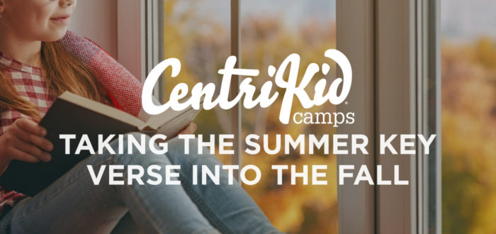 CentriKid: Taking the Summer Key Verse Into the Fall