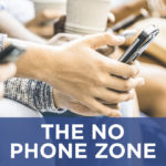 "The ""No Phone"" Zone"