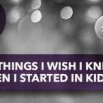 4 Things I Wish I Knew When I Started in KidMin