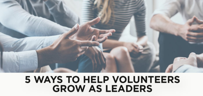 5 Ways to Help Volunteers Grow as Leaders