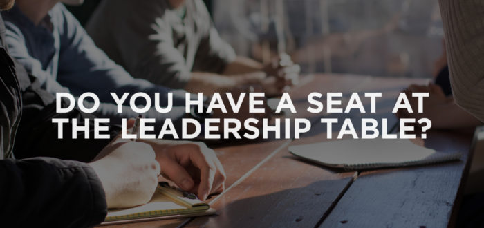Do You Have a Seat at the Leadership Table?