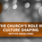 The Church's Role in Culture Shaping
