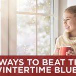 5 Ways to Beat the Wintertime Blues