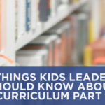 6 Things Kids Leaders Should Know about Curriculum