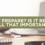 Why Prepare? Is it really all that important?