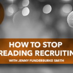 How to Stop Dreading Recruiting