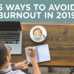 Ways to Avoid Burnout in 2019