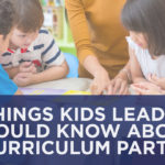 6 Things Kids Leaders Should Know about Curriculum: Part 3