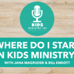 Where do I start in Kids Ministry?