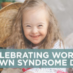 Celebrating World Down Syndrome Day
