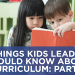 6 Things Kids Leaders Should Know about Curriculum: Part 4