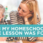 When My Homeschooler's Bible Lesson Was For Me