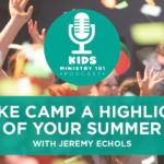 Make Camp a Highlight of Your Summer