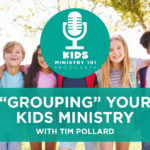 """Grouping"" Your Kids Ministry"