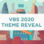 The VBS 2020 Theme Is….