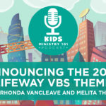 Announcing the 2020 LifeWay VBS Theme