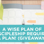A wise plan of discipleship requires a PLAN! (GIVEAWAY)