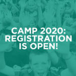 Camp 2020 – Registration is Open!