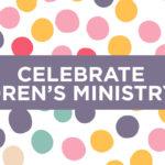 Celebrate Children's Ministry Day