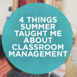 4 Things Summer Taught Me About Classroom Management