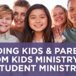 Guiding kids and parents from Kids Ministry to Student Ministry