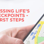 Crossing Life's Checkpoints – First Steps
