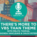 There's More to VBS Than Theme