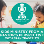Kids Ministry from a Pastors Prospective
