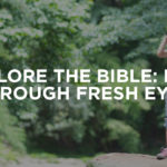 Explore the Bible: Kids Through Fresh Eyes