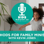 Methods For Family Ministry