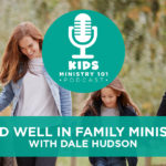 Lead Well in Family Ministry