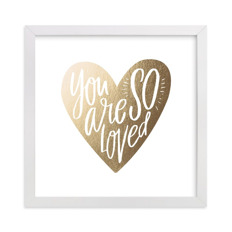 """""""So Loved Heart"""" - Foil-pressed Art Print by Alethea and Ruth in beautiful frame options and a variety of sizes."""