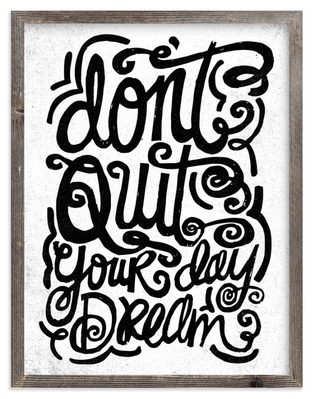 """""""don't quit your day dream"""" - Limited Edition Art Print by Matthew Taylor Wilson in beautiful frame options and a variety of sizes."""