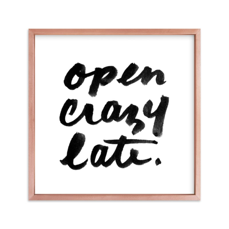 """Open Crazy Late"" - Limited Edition Art Print by Paper Raven Co. in beautiful frame options and a variety of sizes."