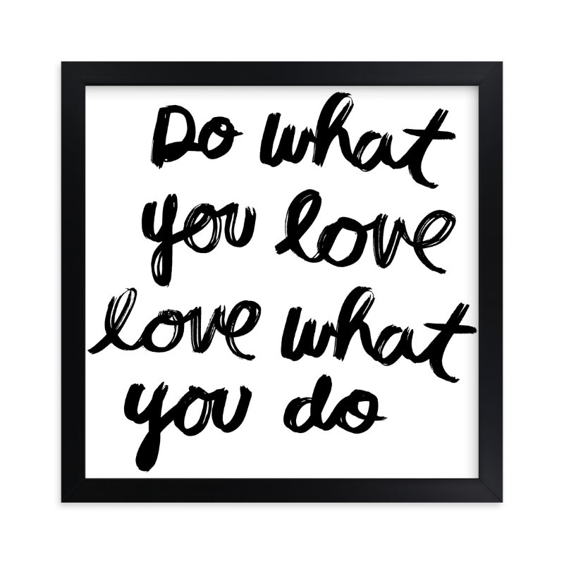 """""""Do What You Love"""" - Limited Edition Art Print by Kelly Nasuta in beautiful frame options and a variety of sizes."""