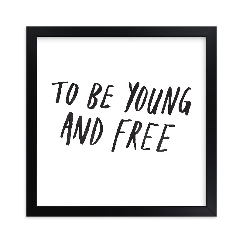 """""""Young and Free"""" - Limited Edition Art Print by June Letters Studio in beautiful frame options and a variety of sizes."""