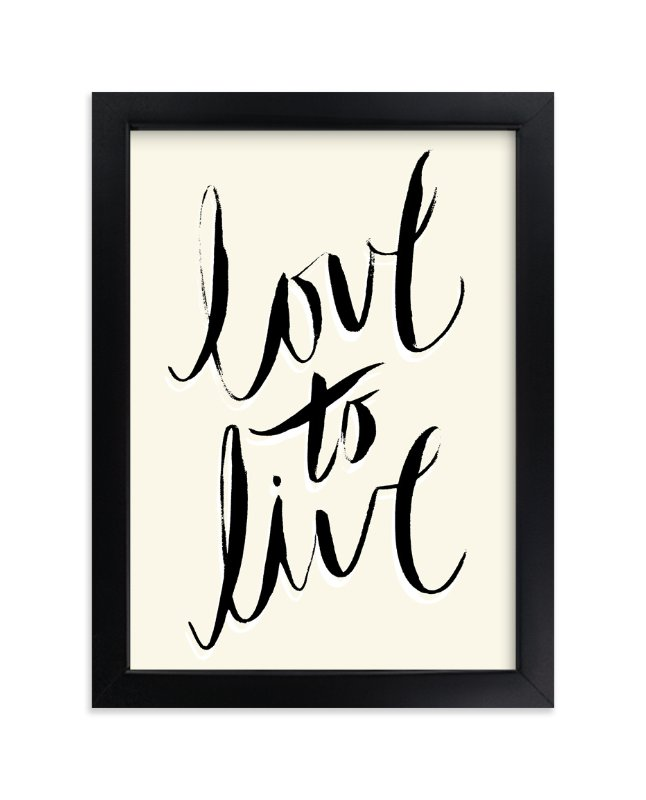 """""""love to live"""" - Art Print by pottsdesign in beautiful frame options and a variety of sizes."""