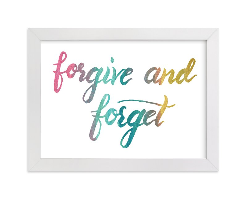 """""""forgive and forget"""" - Art Print by aticnomar in beautiful frame options and a variety of sizes."""
