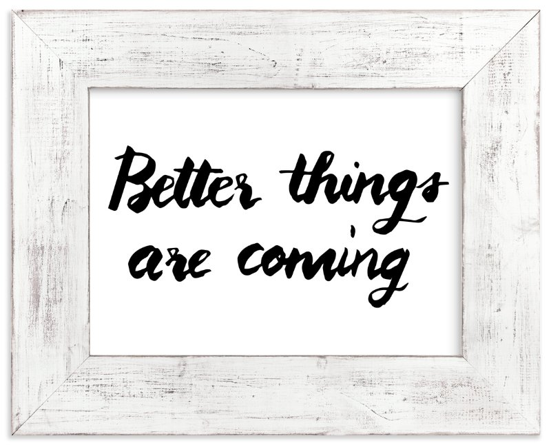 """""""Better things"""" - Art Print by aticnomar in beautiful frame options and a variety of sizes."""