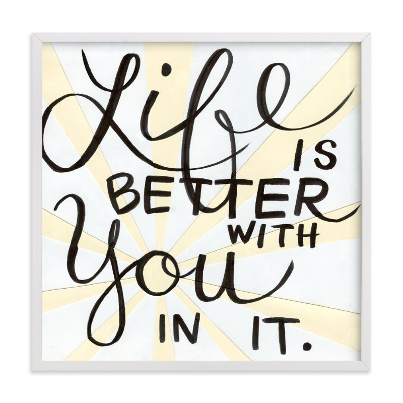 """""""Life Is Better"""" - Art Print by Amanda Paulson in beautiful frame options and a variety of sizes."""