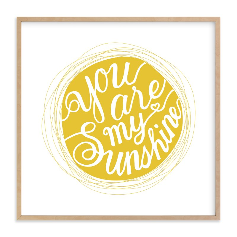 """You are my sinshine"" - Art Print by Four Wet Feet Studio in beautiful frame options and a variety of sizes."