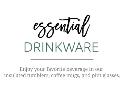 Enjoy your favorite beverage in our insulated tumblers, coffee mugs, and pint glasses.