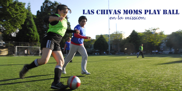 Soccer Moms in the Mission District-Latina Style